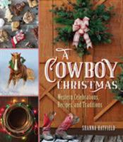 A Cowboy Christmas: Western Celebrations, Recipes, and Traditions 1493042343 Book Cover