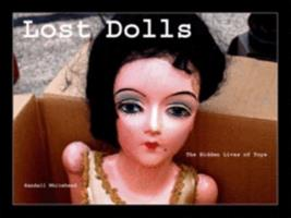 Lost Dolls, the Hidden Lives of Toys 0965865517 Book Cover