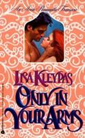 Only in Your Arms 0060507365 Book Cover