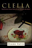Clella: Who Can Find a Virtuous Woman? for Her Price Is Far Above Rubies. 1615073493 Book Cover