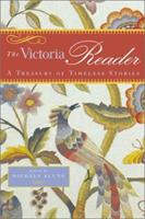 The Victoria Reader: A Treasury of Timeless Stories 1588162532 Book Cover