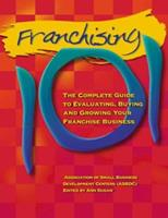 Franchising 101: The Complete Guide to Evaluating, Buying and Growing Your Franchise Business 1574100971 Book Cover