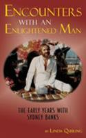 Encounters with an Enlightened Man: The Early Years with Sydney Banks 1771433396 Book Cover