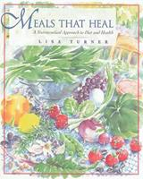 Meals That Heal: A Nutraceutical Approach to Diet and Health 0892816252 Book Cover