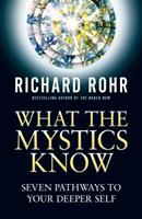 What the Mystics Know: Seven Pathways to Your Deeper Self 0824520394 Book Cover