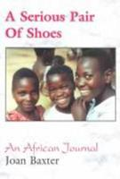 A Serious Pair of Shoes: An African Journal 1895900301 Book Cover