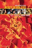 Mercy in Her Eyes: The Films of Mira Nair