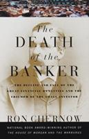 The Death of the Banker: The Decline and Fall of the Great Financial Dynasties and the Triumph of the Small Investor (Vintage) 0375700374 Book Cover