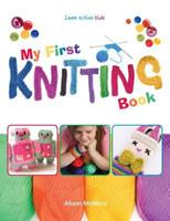 My First Knitting Book: Learn To Knit: Kids 1908707100 Book Cover