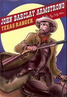 John Barclay Armstrong: Texas Ranger 1931721866 Book Cover