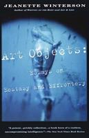 Art Objects. Essays on Ecstasy and Effrontery 0679768203 Book Cover