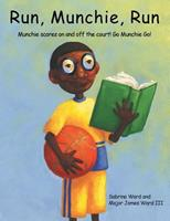 Run, Munchie, Run: Munchie Scores on and Off the Court! Go Munchie Go! 1438971842 Book Cover