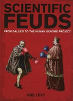 Scientific Feuds: From Galileo to the Human Genome Project 184773717X Book Cover