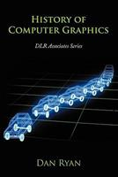 History of Computer Graphics: Dlr Associates Series 1456751166 Book Cover