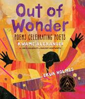 Out of Wonder: Poems Celebrating Poets 076368094X Book Cover