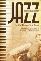 Jazz in the Time of the Novel: The Temporal Politics of American Race and Culture 0817318046 Book Cover