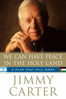 We Can Have Peace in the Holy Land: A Plan That Will Work 1439140693 Book Cover