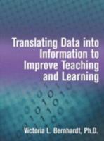 Translating Data into Information to Improve Teaching and Learning 1596670614 Book Cover