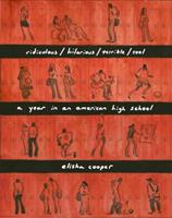 ridiculous/hilarious/terrible/cool: a year in an american high school 0803731698 Book Cover