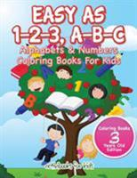 Easy as 1-2-3, A-B-C: Alphabets & Numbers Coloring Books for Kids - Coloring Books 3 Years Old Edition 1683211197 Book Cover