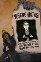 Whedonistas: A Celebration of the Worlds of Joss Whedon by the Women Who Love Them 1935234102 Book Cover