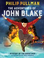 The Adventures of John Blake: Mystery of the Ghost Ship 1338149113 Book Cover