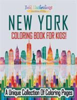 New York Coloring Book For Kids! A Unique Collection Of Coloring Pages 1641938889 Book Cover