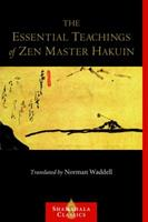 The Essential Teachings of Zen Master Hakuin: A Translation of the Sokko-roku Kaien-fusetsu 0877739722 Book Cover