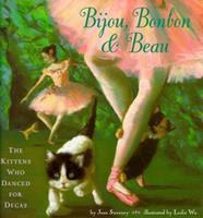 Bijou, Bonbon and Beau: The Kittens Who Danced for Degas 0811819752 Book Cover