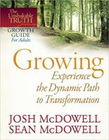 Growing--Experience the Dynamic Path to Transformation 0736946462 Book Cover