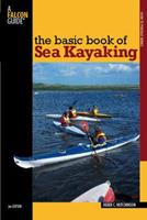 The Basic Book of Sea Kayaking (How to Paddle Series) 0762742836 Book Cover