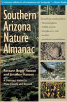 Southern Arizona Nature Almanac: A Seasonal Guide to Pima County and Beyond 0816523053 Book Cover