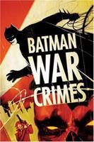 Batman: War Crimes 1401209033 Book Cover