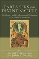 Partakers of the Divine Nature: The History and Development of Deification in the Christian Traditions 080103440X Book Cover