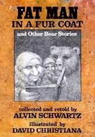 Fat Man in a Fur Coat and Other Bear Stories 0374422737 Book Cover