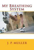 My Breathing System 1470152266 Book Cover