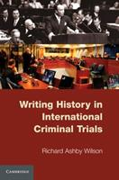 Writing History in International Criminal Trials 0521138310 Book Cover