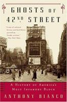 Ghosts of 42nd Street: A History of America's Most Infamous Block 0688170897 Book Cover