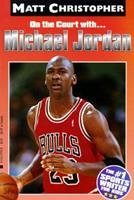 Michael Jordan: On the Court with (Matt Christopher Sports Biographies)