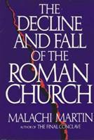 The Decline and Fall of the Roman Church 0553229443 Book Cover