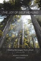 The Joy of Self Healing: Healing Messages from Jonah: Healing Messages from Jonah 1452597634 Book Cover