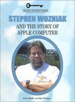 Stephen Wozniak and the Story of Apple Computer (Unlocking the Secrets of Science) 1584151099 Book Cover