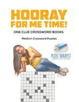 Hooray for Me Time! - Medium Crossword Puzzles - One Clue Crossword Books 1541943643 Book Cover