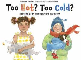 Too Hot? Too Cold?: Keeping Body Temperature Just Right 1580892779 Book Cover