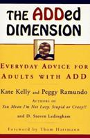 The ADDED DIMENSION: Everyday Advice for Adults with ADD 0684832240 Book Cover