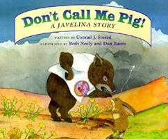 Don't Call Me Pig: A Javelina Story 1891795015 Book Cover