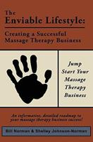 The Enviable Lifestyle: Creating a Successful Massage Therapy Business 1419696270 Book Cover
