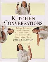 Kitchen Conversations: Robust Recipes and Lessons in Flavor from One of America's Most Innovative Chefs 0688138667 Book Cover