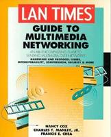 Lan Times Guide to Multimedia Networking (Lan Times Series) 0078821142 Book Cover