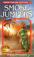 Smoke Jumper (Choose Your Own Adventure, #111) 1933390298 Book Cover